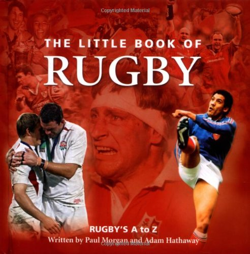 9780954456153: The Little Book of Rugby: Rugby's A to Z