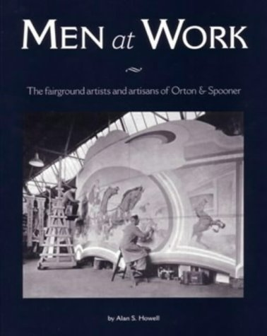 9780954457310: Men at Work: The Fairground Artists and Artisans of Orton & Spooner