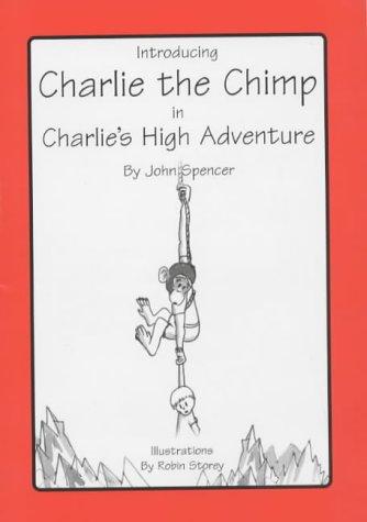 Charlie's High Adventure: Introducing Charlie the Chimp: Flinton, Graham, Spencer,