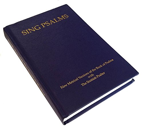 9780954459116: Sing Psalms: New Metrical Versions Of The Book Of Psalms With The Scottish Psalter (1650): Words