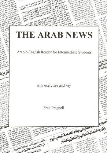 9780954460679: The Arab News: Arabic-English Reader for Intermediate Students (Arabic and English Edition)