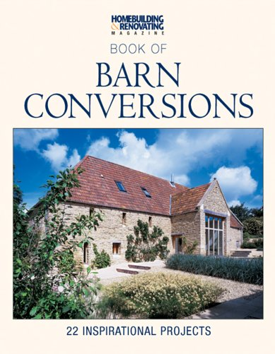 9780954466947: H&R Book of Barn Conversions: 22 Inspirational Projects