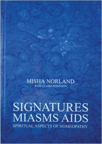9780954476601: Signatures, Miasms, Aids: Spiritual Aspects of Homeopathy