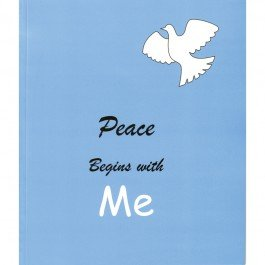 9780954477011: Peace Begins With Me