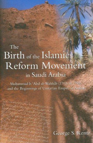 9780954479220: The Birth of the Islamic Reform Movement in Saudi Arabia: Muhammad Ibn Abd al-Wahhab (1703/4-1792) and the Beginnings of Unitarian Empire in Arabia