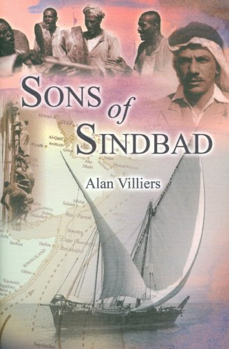 9780954479237: Sons of Sindbad: Sailing with the Arabs in Their Dhows, in the Red Sea, Round the Coasts of Arabia, and to Zanzibar and Tanganyika, Pearling in the ... of the Shipmasters and the Mariners of Kuwait