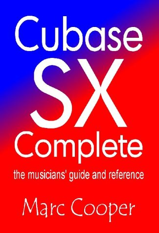 9780954479503: Cubase SX and SL Complete: The Musicians' Guide and Reference