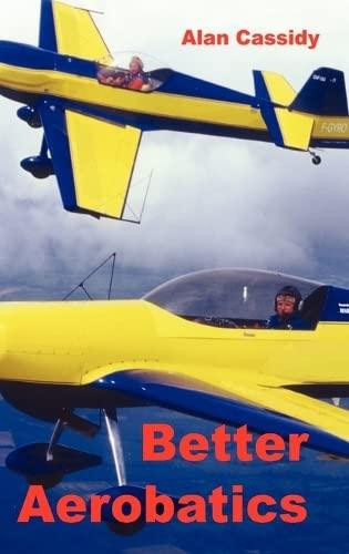 9780954481407: Better Aerobatics (Vol 1)
