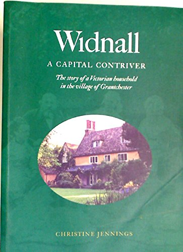 Widnall. A Capital Contriver. The Story of a Victorian Household in the Village of Grantchester.: ...