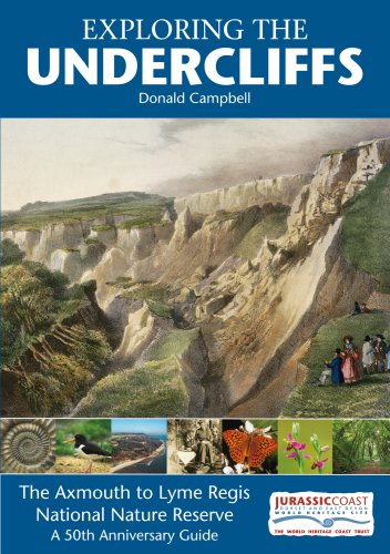 Exploring the Undercliffs: The Axmouth to Lyme Regis National Nature Reserve, A 50th Anniversary ...
