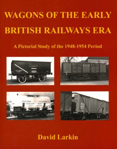 9780954485986: Wagons of the Early British Railways Era: A Pictorial Study of the 1948-1954 Period