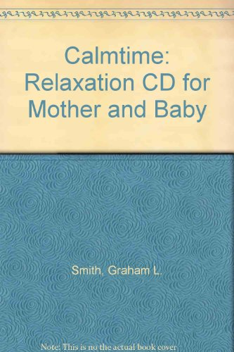 9780954487713: Calmtime: Relaxation CD for Mother and Baby