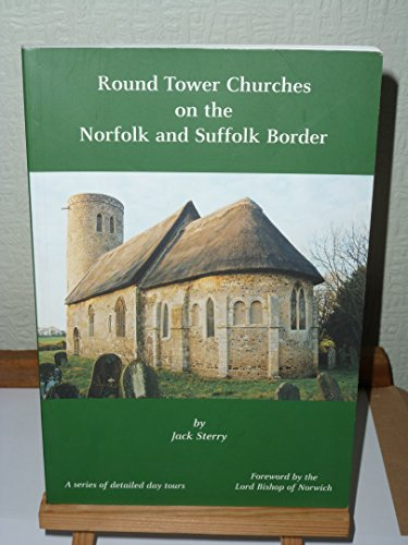 Round Tower Churches on the Norfolk and Suffolk Border: A Series of Detailed Day Tours