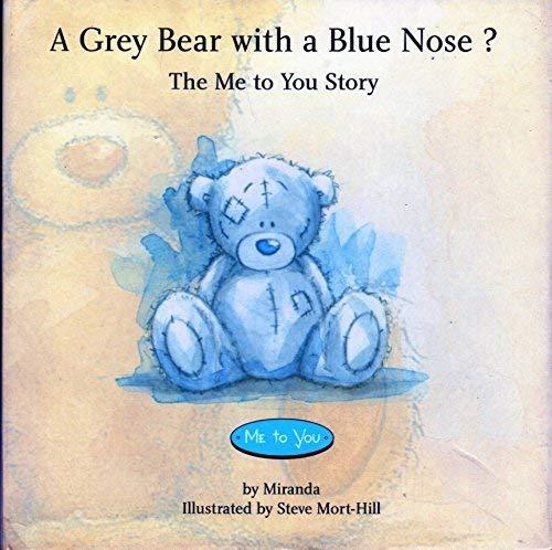 A Grey Bear with a Blue nose?: miranda