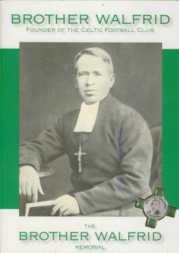 9780954495466: Brother Walfrid Founder of the Celtic Football Club - The Brother Walfrid Memorial