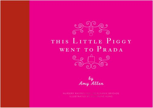9780954496432: This Little Piggy Went to Prada: Nursery Rhymes for the Blahnik Brigade: Nursery Rhymes for the Blanhnik Brigade