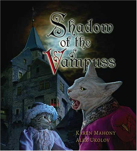 Shadow of the Vampuss (0954500792) by Karen Mahony; Anna Hakkarainen; Alex Ukolov