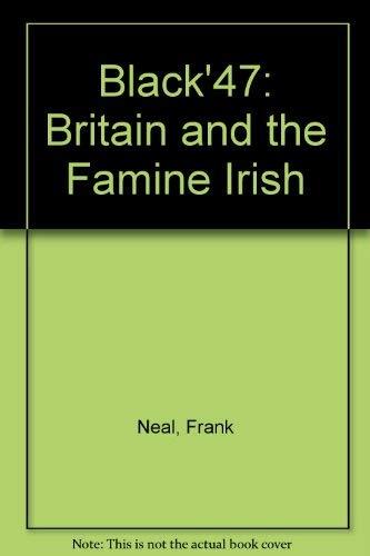 Black'47: Britain and the Famine Irish: Neal, Frank