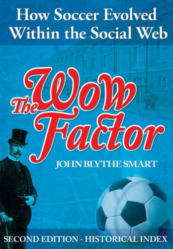 9780954501723: The Wow Factor: How Soccer Evolved Within the Social Web