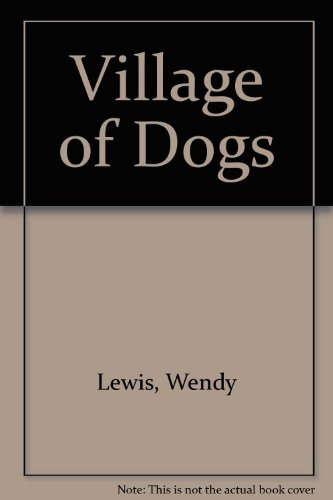 9780954502225: Village of Dogs