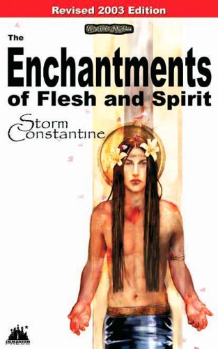 9780954503604: The Enchantments of Flesh and Spirit (2003) 2003