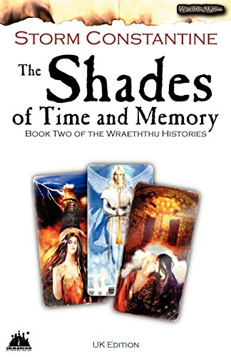 Shades of Time and Memory (Wraeththu Histories): Storm Constantine