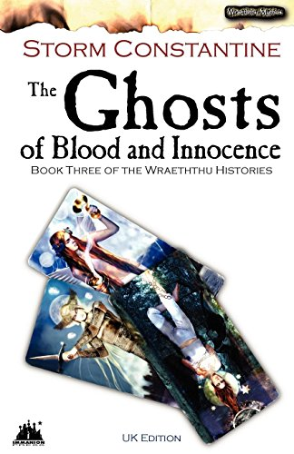 The Ghosts of Blood and Innocence: Bk. 3: The Third Book of the Wraeththu Histories: UK Edition Bk....