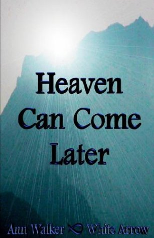 9780954504410: Heaven Can Come Later