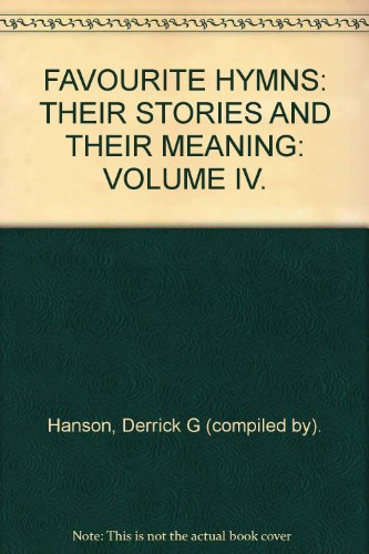 9780954504632: FAVOURITE HYMNS: THEIR STORIES AND THEIR MEANING: VOLUME IV.
