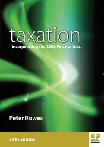 Taxation 2005: Incorporating Finance Acts: Rowes, Peter