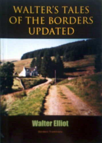 Walter's Tales of the Borders Updated-Borders Traditions: Elliot, Walter