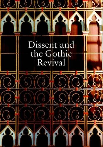 9780954506117: Dissent and the Gothic Revival: Papers from a Study Day at Union Chapel Islington (Occasional Publication)