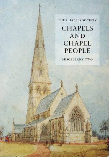 9780954506131: Chapels and Chapel People: The Chapels Society Miscellany 2 (Occasional Publication)