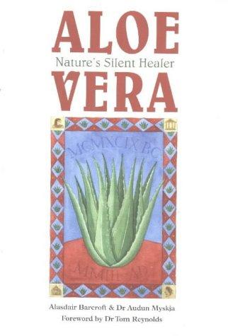 9780954507107: Aloe Vera: Nature's Silent Healer