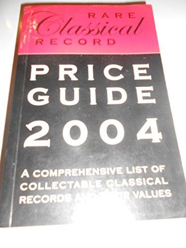 9780954512101: The Rare Classical Record Price Guide 2004