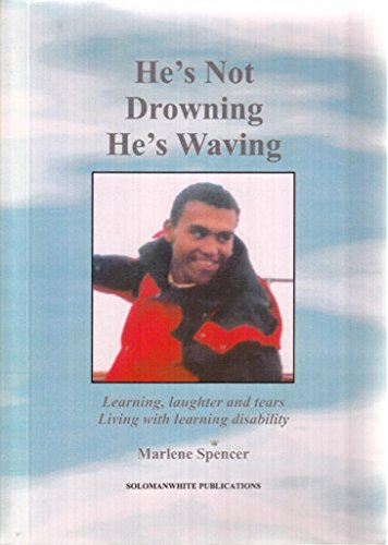 9780954514402: He's Not Drowning, He's Waving: Learning, Laughter and Tears - Living with Learning Disability