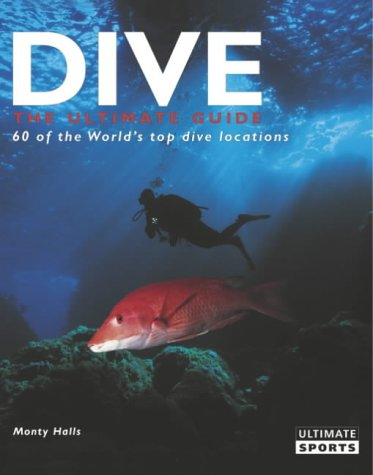 Dive: The Ultimate Guide: Monty Halls