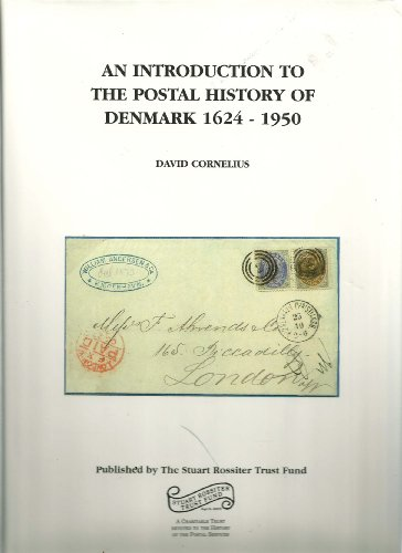 9780954520700: An introduction to the Postal History of Denmark 1624-1950