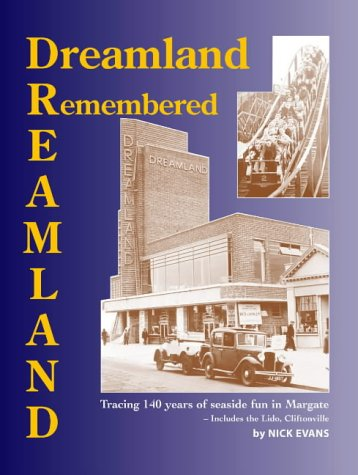 Dreamland Remembered: 140 Years Of Seaside Fun In Margate - Includes The Lido, Cliftonville (VERY ...