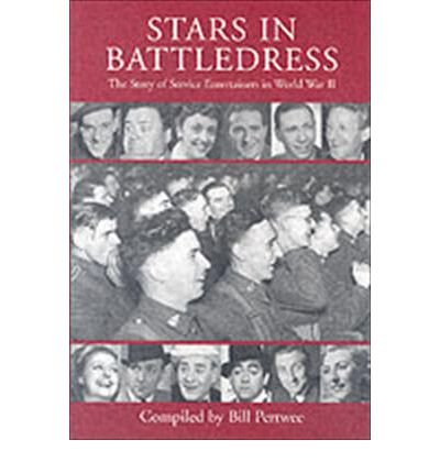 9780954526757: Stars in Battledress: The Story of Service Entertainers in World War II