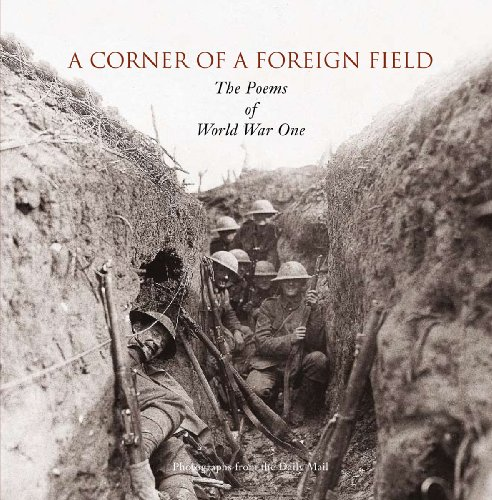 A CORNER OF A FOREIGN FIELD: The Illustrated Poetry of the First World War.