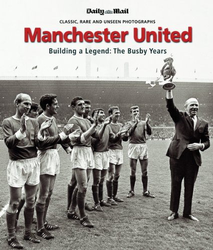 9780954526795: Manchester United: Building a Legend: The Busby Years