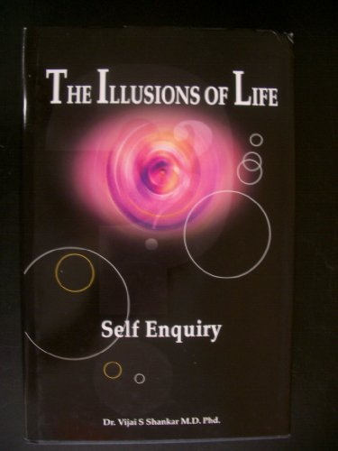 9780954529802: The Illusions of Life: Self Enquiry