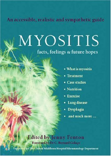 9780954530716: Myositis: Facts, Feelings and Future Hopes