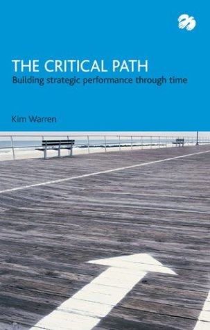 9780954532802: The Critical Path: Building Strategic Performance Through Time