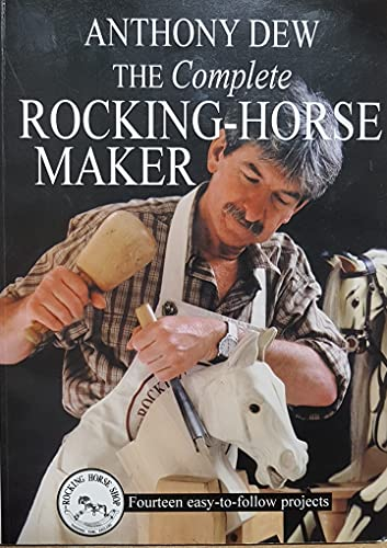 9780954538804: The Complete Rocking Horse Maker: Fourteen Easy-to-follow Projects