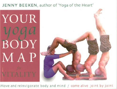 9780954538910: Your Yoga Bodymap for Vitality: Move and Integrate Body and Mind - Come Alive, Joint by Joint