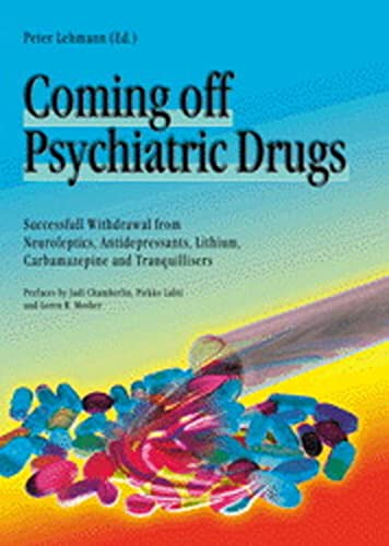 9780954542801: Coming Off Psychiatric Drugs: Successful Withdrawal from Neuroleptics, Antidepressants, Lithium, Carbamazepine and Tranquillizers