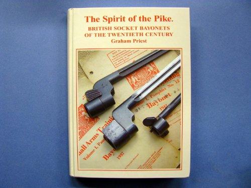 9780954549206: The Spirit of the Pike: British Socket Bayonets of the Twentieth Century