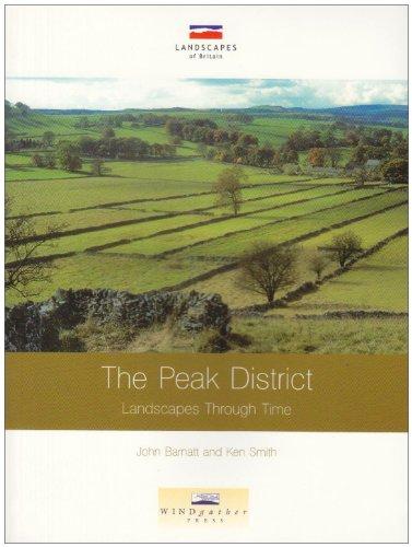 9780954557553: The Peak District: Landscapes Through Time (Landscapes of Britain)